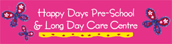 Happy Days Pre-School  Long Day Care Centre - Child Care Darwin